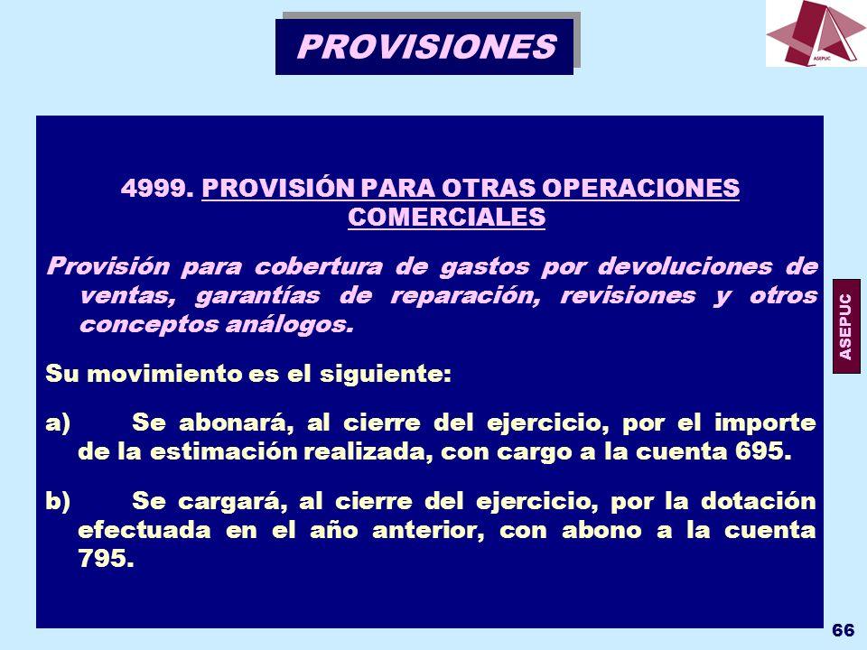 4999. PROVISIÓN PARA OTRAS OPERACIONES COMERCIALES