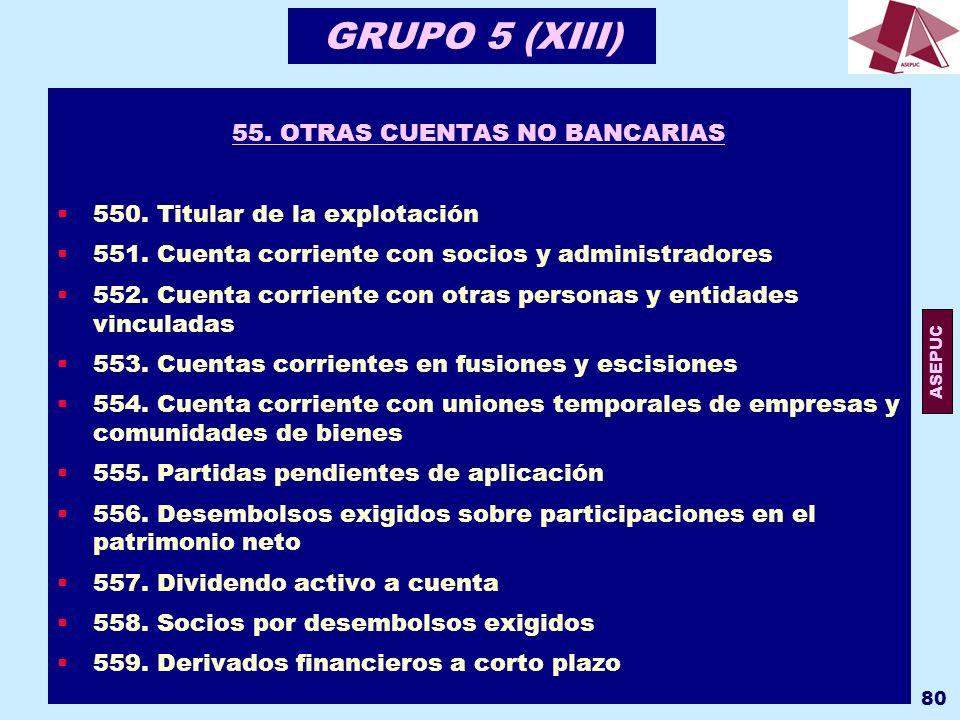 55. OTRAS CUENTAS NO BANCARIAS