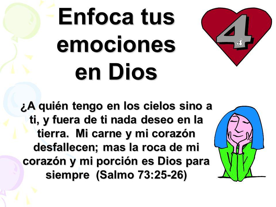 Enfoca tus emociones en Dios
