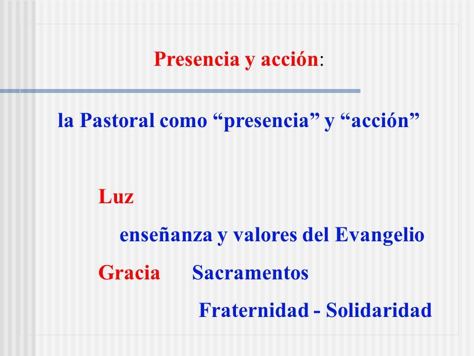 la Pastoral como presencia y acción