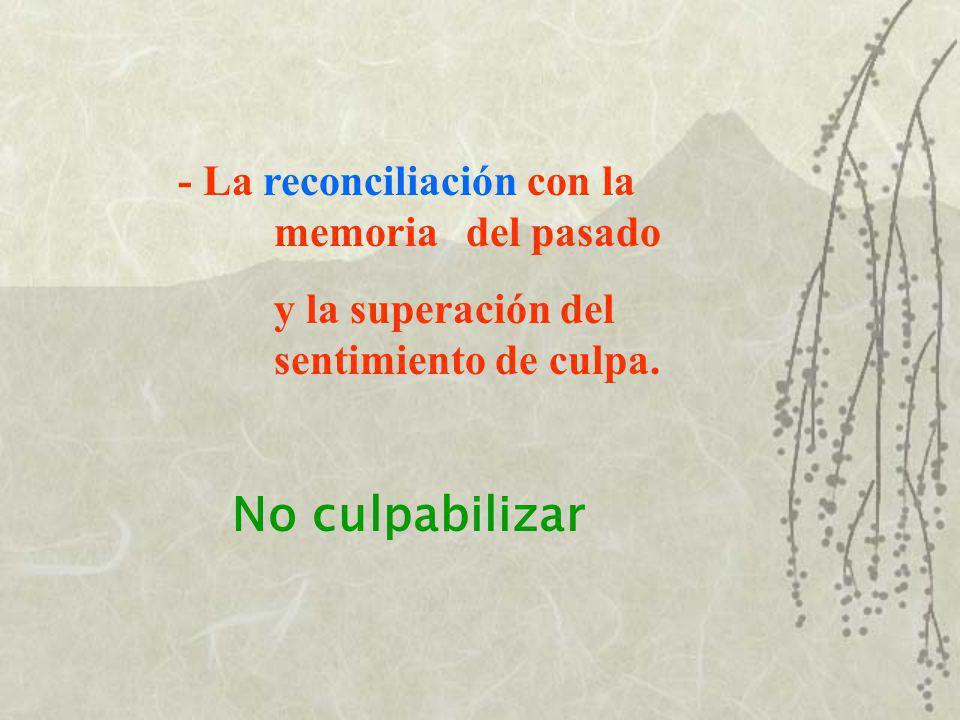 No culpabilizar - La reconciliación con la memoria del pasado