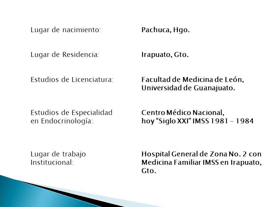 Lugar de nacimiento: Pachuca, Hgo.