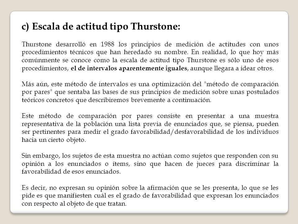 c) Escala de actitud tipo Thurstone:
