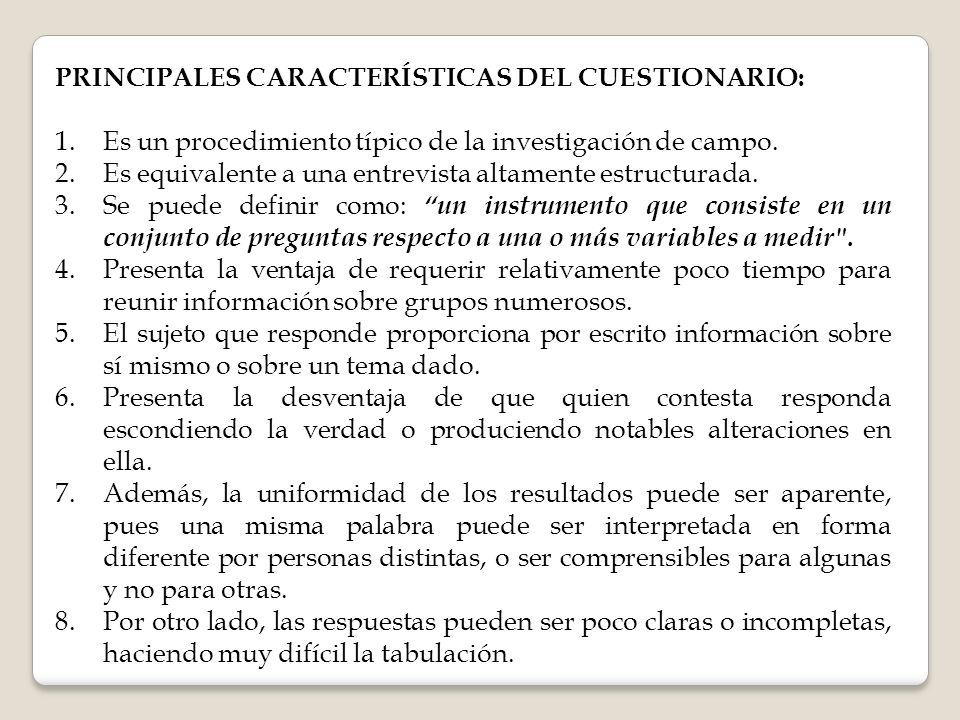 PRINCIPALES CARACTERÍSTICAS DEL CUESTIONARIO: