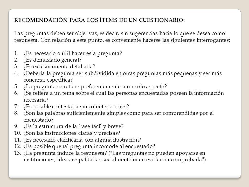 RECOMENDACIÓN PARA LOS ÍTEMS DE UN CUESTIONARIO:
