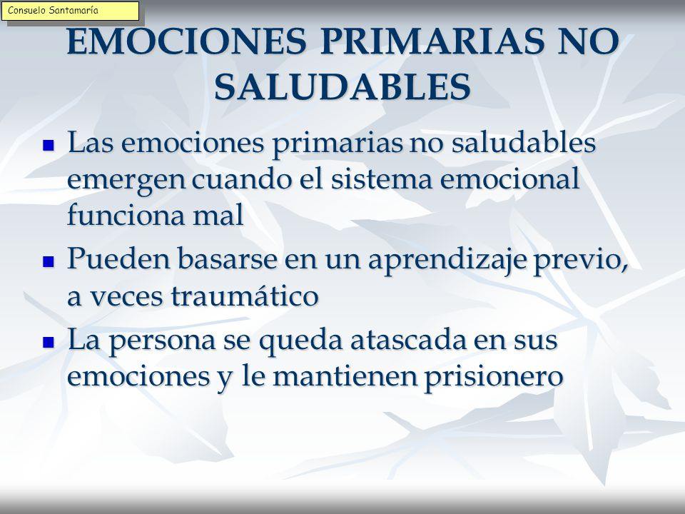 EMOCIONES PRIMARIAS NO SALUDABLES