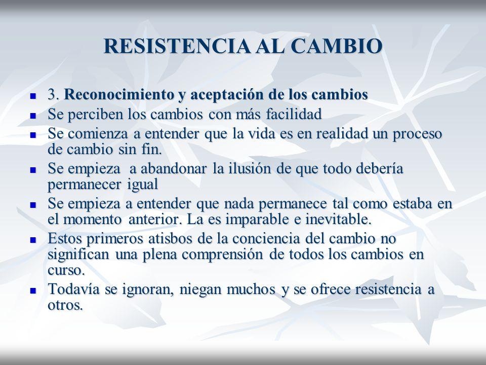 RESISTENCIA AL CAMBIO 3. Reconocimiento y aceptación de los cambios