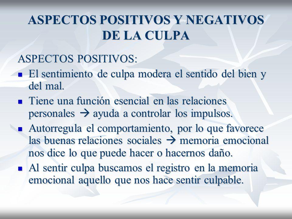 ASPECTOS POSITIVOS Y NEGATIVOS DE LA CULPA