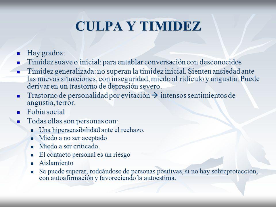 CULPA Y TIMIDEZ Hay grados: