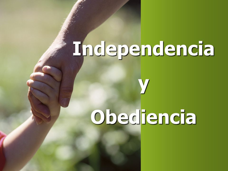 Independencia y Obediencia