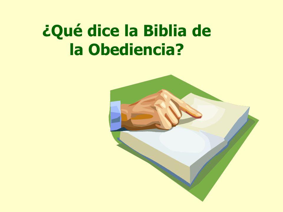 ¿Qué dice la Biblia de la Obediencia