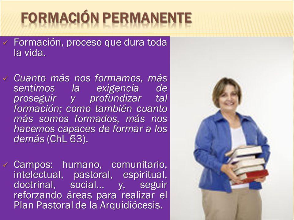 Formación permanente Formación, proceso que dura toda la vida.