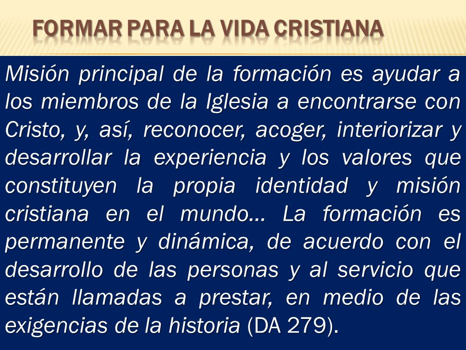 FORMAR PARA LA VIDA CRISTIANA
