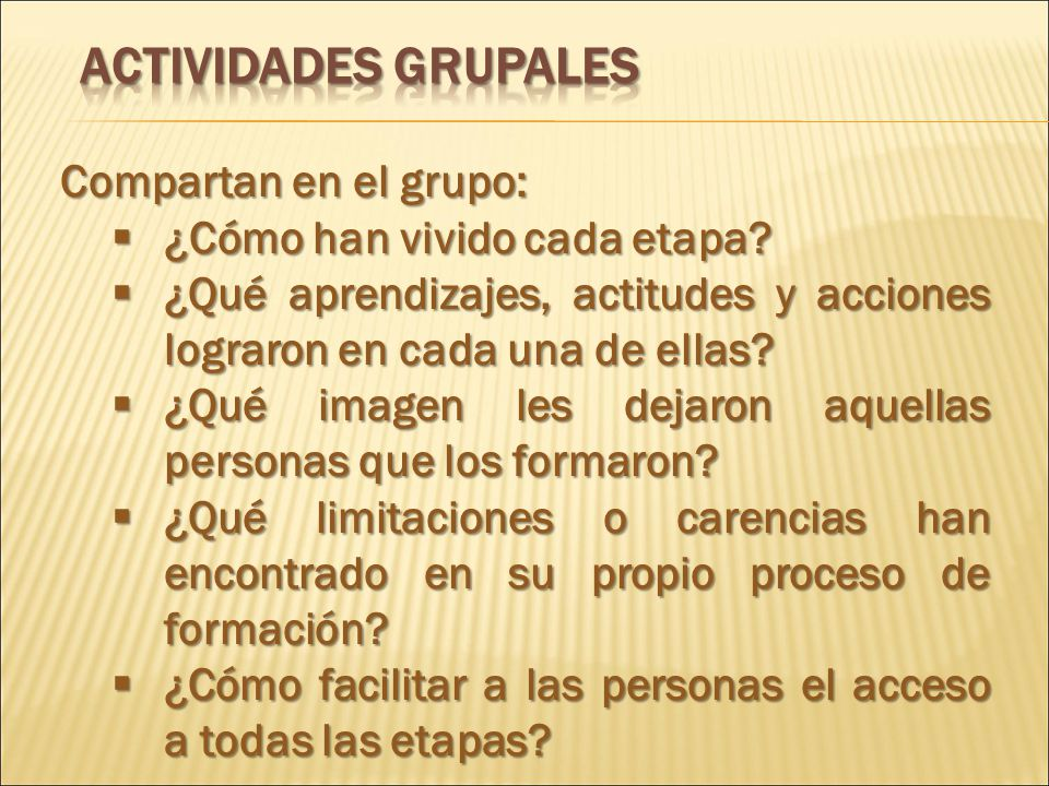 ACTIVIDADES GRUPALES Compartan en el grupo: