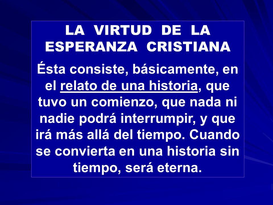LA VIRTUD DE LA ESPERANZA CRISTIANA