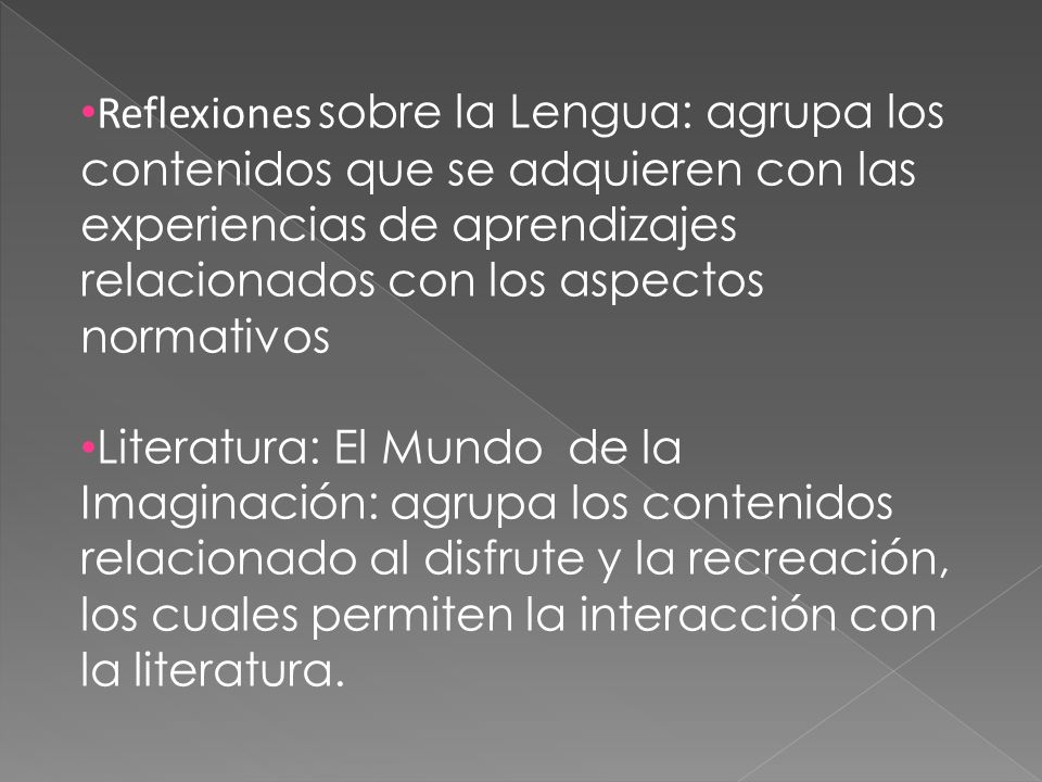 Reflexiones sobre la Lengua: agrupa los contenidos que se adquieren con las experiencias de aprendizajes relacionados con los aspectos normativos