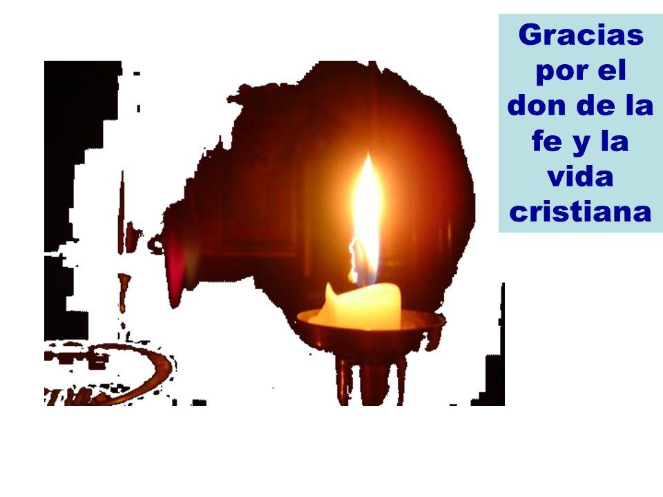 Gracias por el don de la fe y la vida cristiana