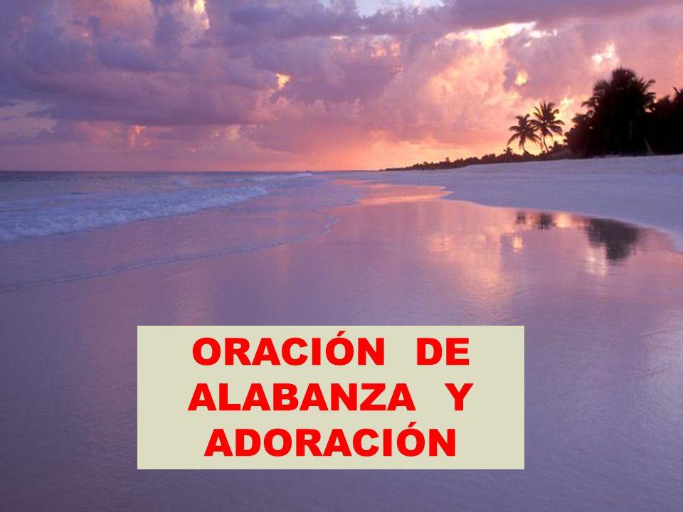 ORACIÓN DE ALABANZA Y ADORACIÓN