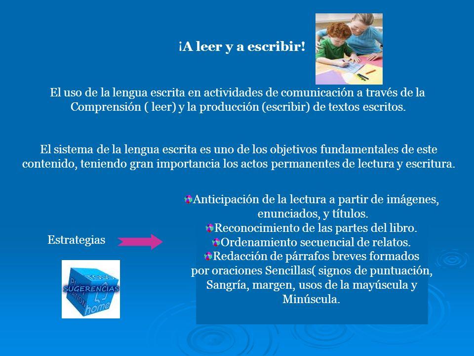 ¡A leer y a escribir!El uso de la lengua escrita en actividades de comunicación a través de la.