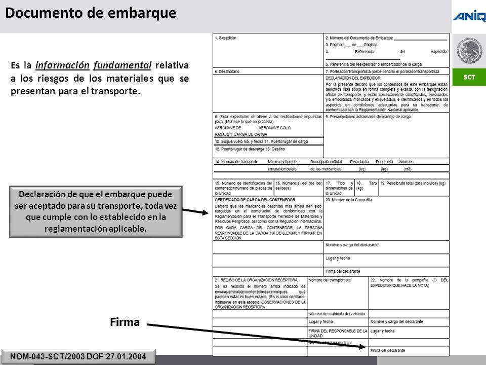 Documento de embarque Es la información fundamental relativa a los riesgos de los materiales que se presentan para el transporte.