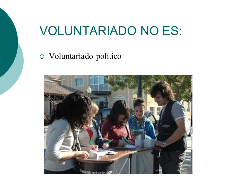 VOLUNTARIADO NO ES: Voluntariado político