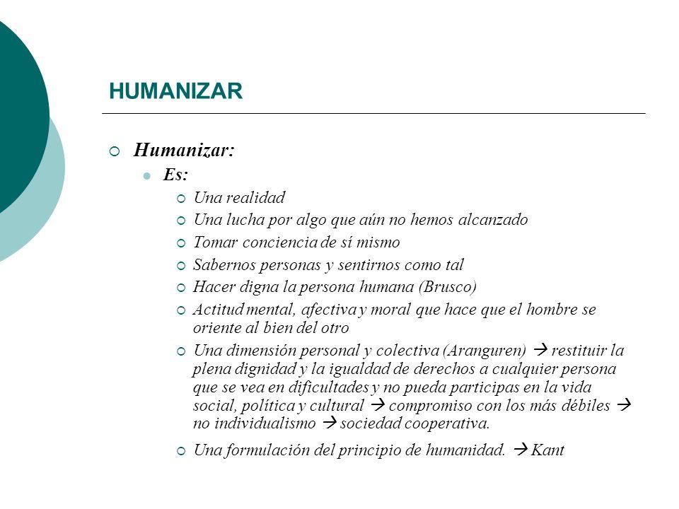 HUMANIZAR Humanizar: Es: Una realidad
