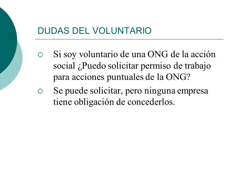 DUDAS DEL VOLUNTARIO Si soy voluntario de una ONG de la acción social ¿Puedo solicitar permiso de trabajo para acciones puntuales de la ONG