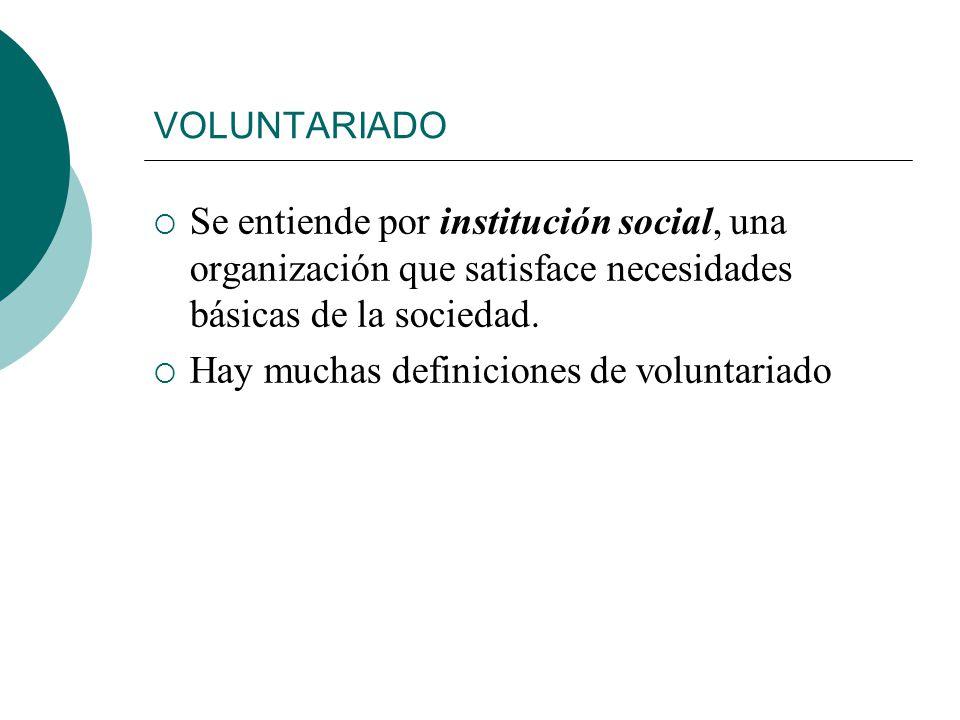 Hay muchas definiciones de voluntariado