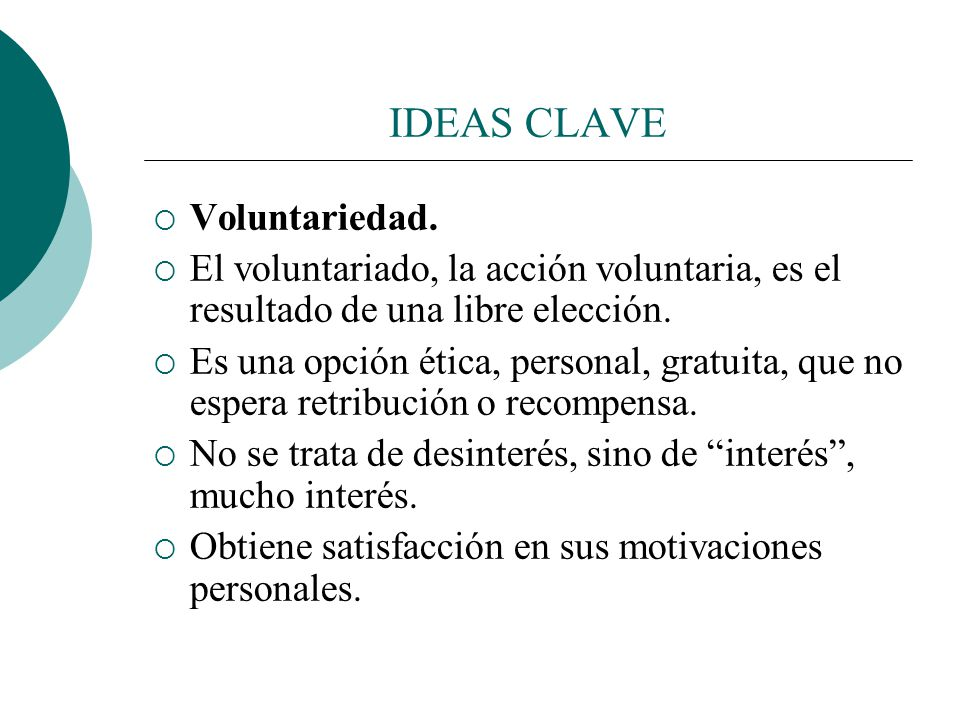 IDEAS CLAVE Voluntariedad.