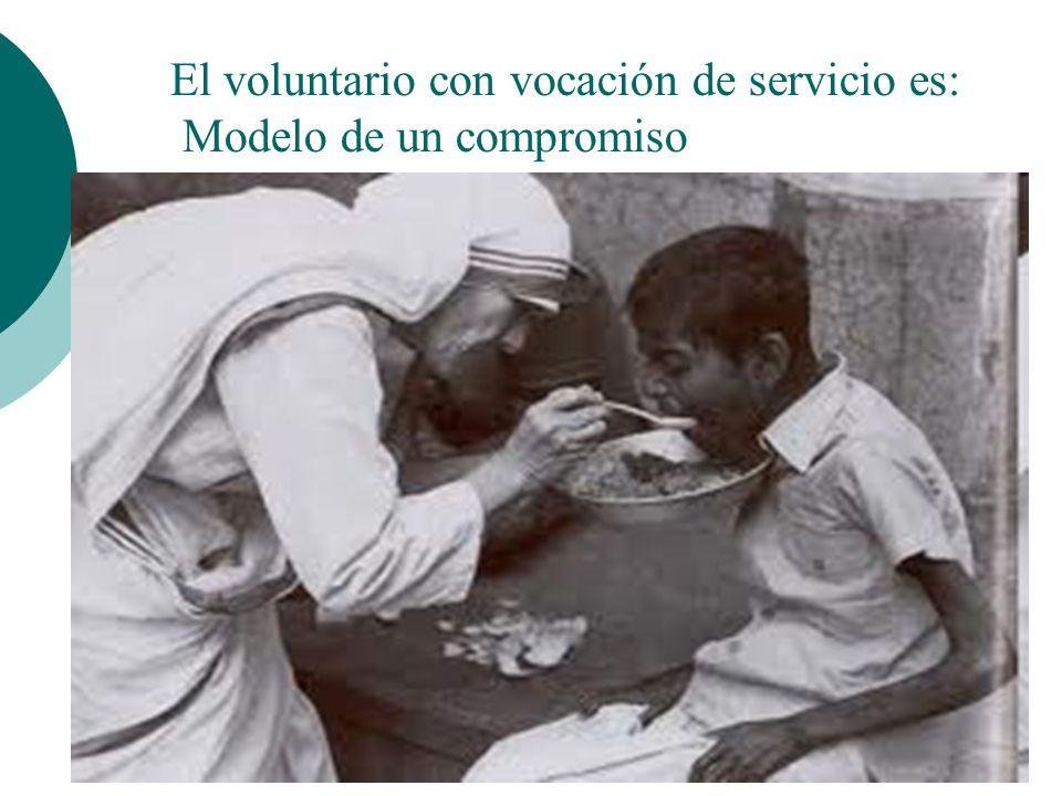 El voluntario con vocación de servicio es: Modelo de un compromiso