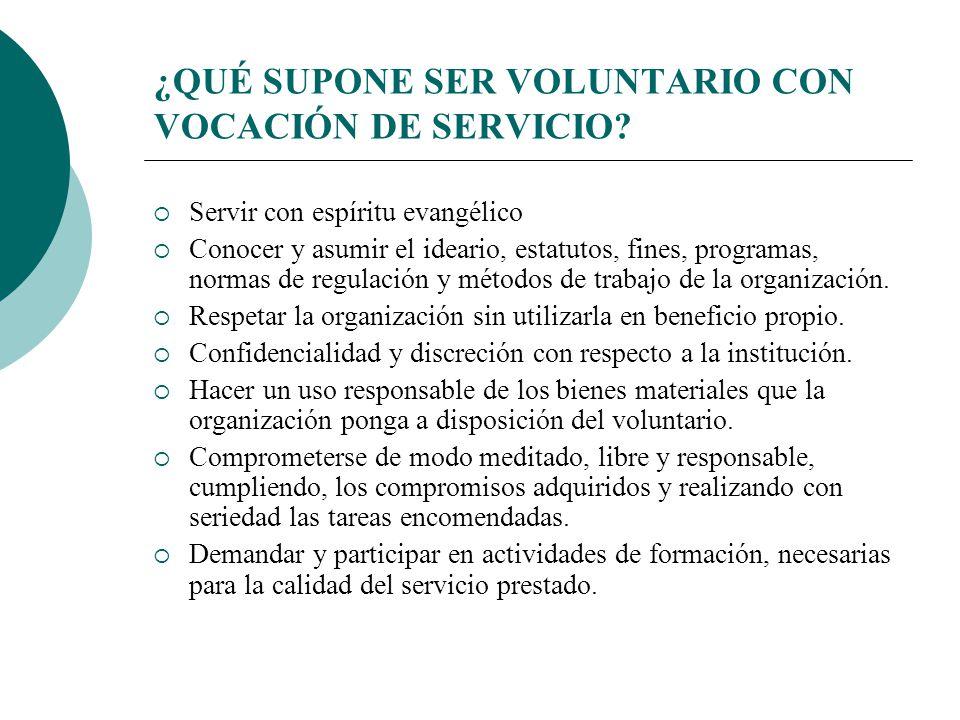 ¿QUÉ SUPONE SER VOLUNTARIO CON VOCACIÓN DE SERVICIO