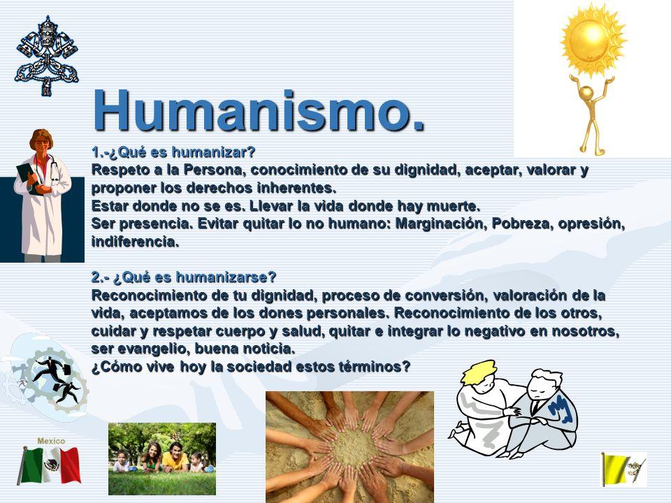 Humanismo. 1. -¿Qué es humanizar