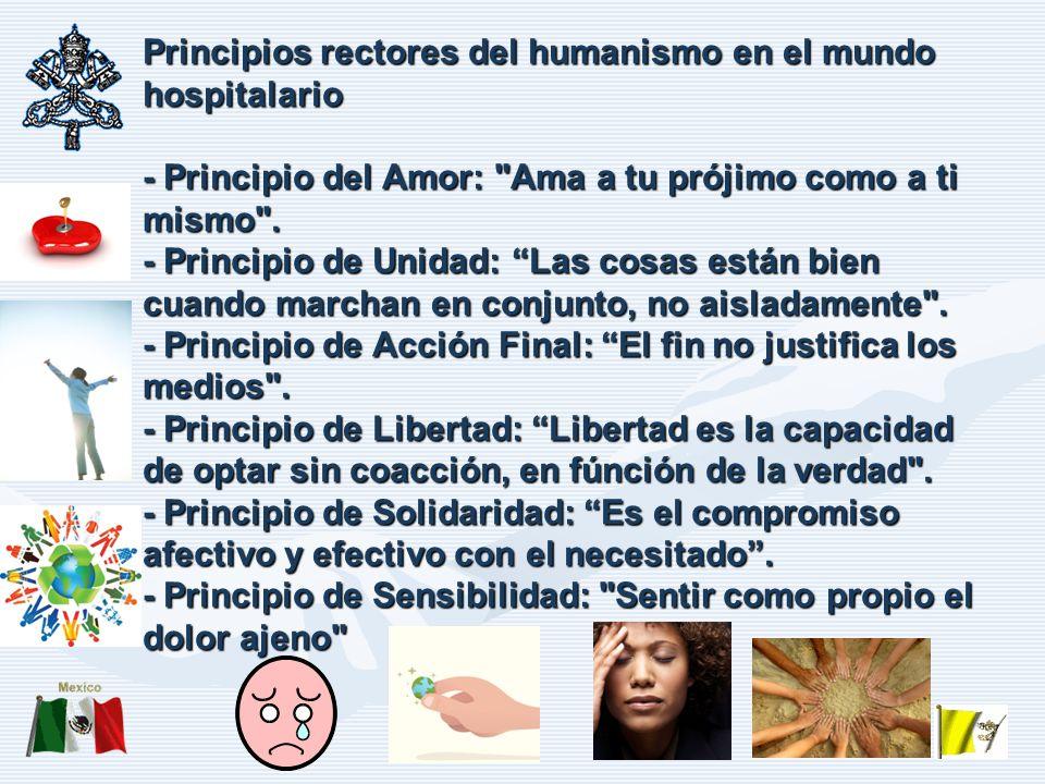 Principios rectores del humanismo en el mundo hospitalario - Principio del Amor: Ama a tu prójimo como a ti mismo .