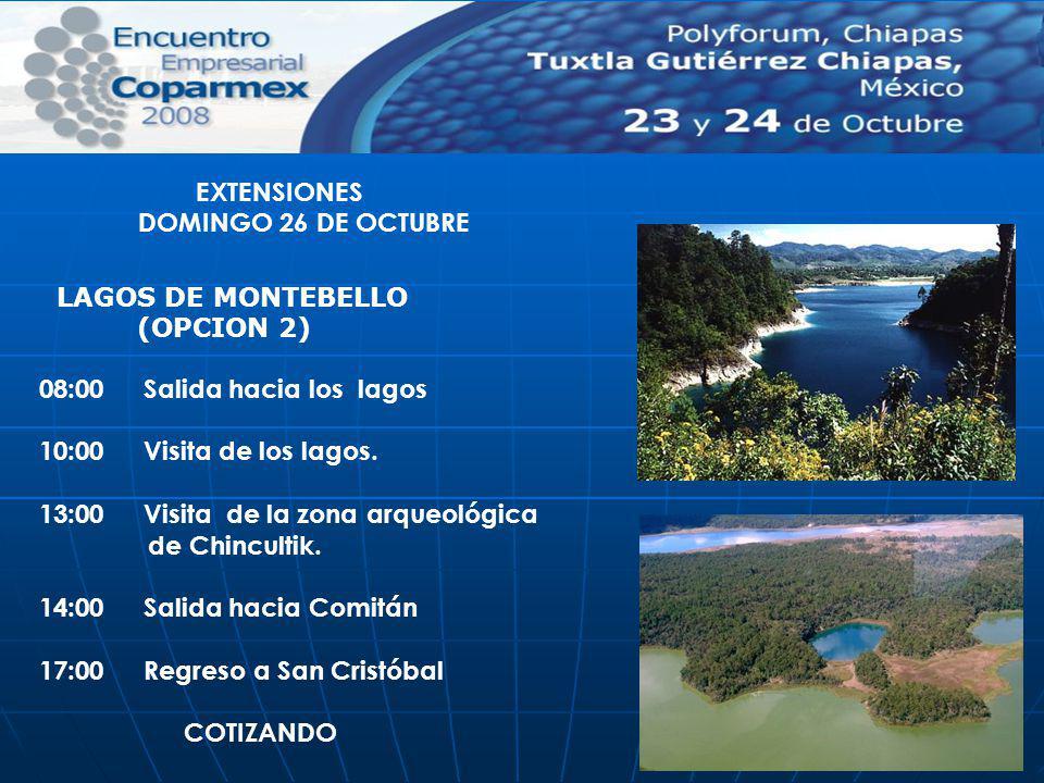 EXTENSIONES DOMINGO 26 DE OCTUBRE. LAGOS DE MONTEBELLO. (OPCION 2) 08:00 Salida hacia los lagos.