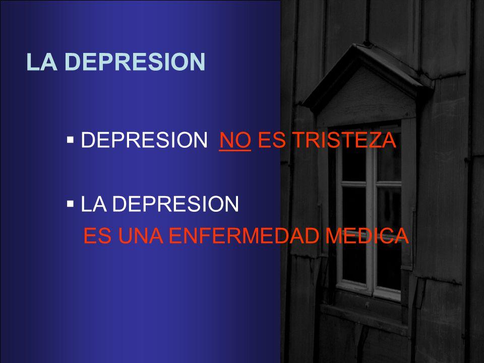 LA DEPRESION DEPRESION NO ES TRISTEZA LA DEPRESION