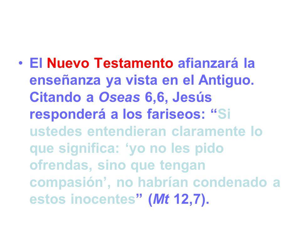El Nuevo Testamento afianzará la enseñanza ya vista en el Antiguo