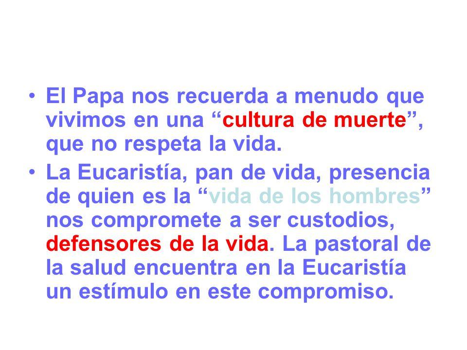 El Papa nos recuerda a menudo que vivimos en una cultura de muerte , que no respeta la vida.