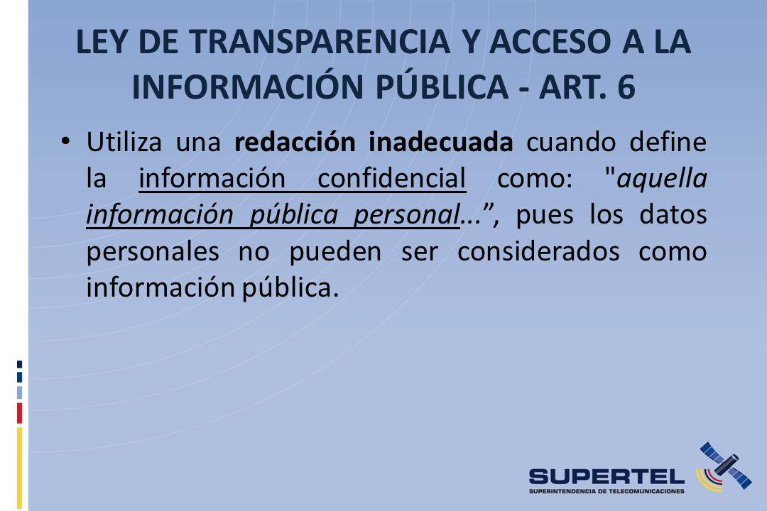 LEY DE TRANSPARENCIA Y ACCESO A LA INFORMACIÓN PÚBLICA - ART. 6