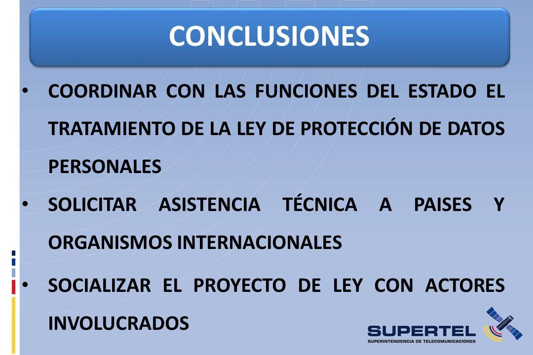 CONCLUSIONES COORDINAR CON LAS FUNCIONES DEL ESTADO EL TRATAMIENTO DE LA LEY DE PROTECCIÓN DE DATOS PERSONALES.