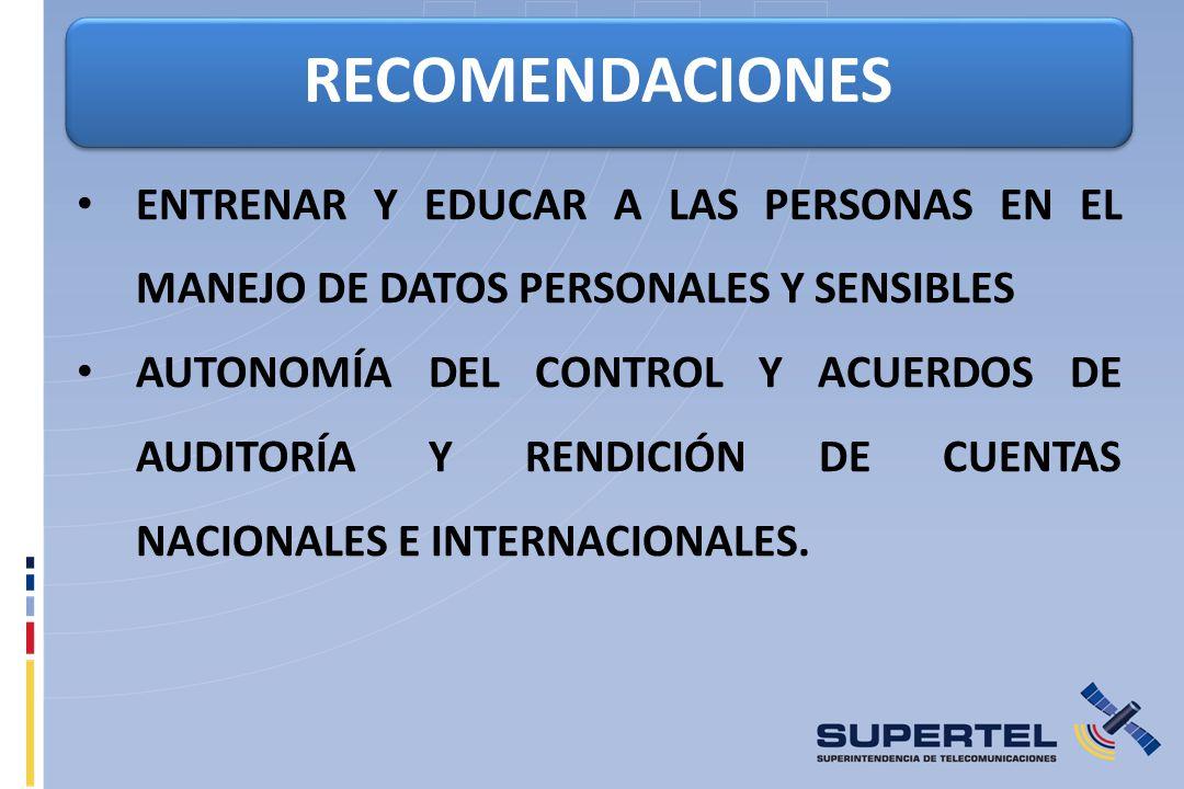 RECOMENDACIONES ENTRENAR Y EDUCAR A LAS PERSONAS EN EL MANEJO DE DATOS PERSONALES Y SENSIBLES.