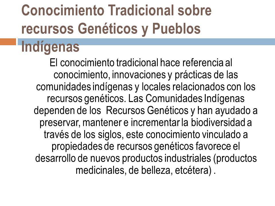 Conocimiento Tradicional sobre recursos Genéticos y Pueblos Indígenas