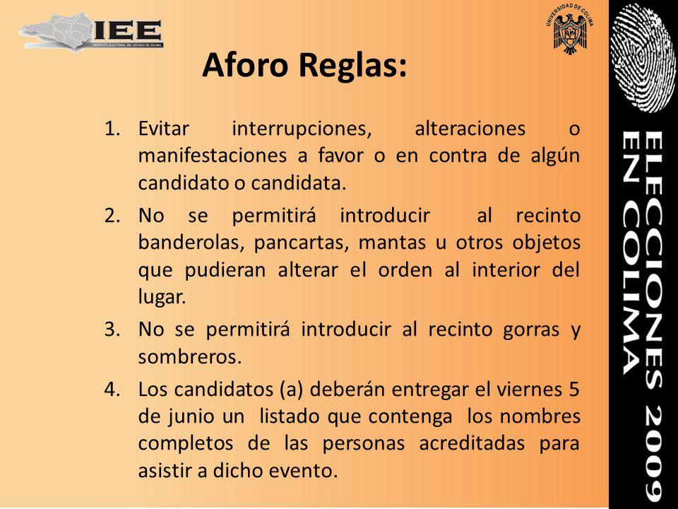Aforo Reglas: Evitar interrupciones, alteraciones o manifestaciones a favor o en contra de algún candidato o candidata.