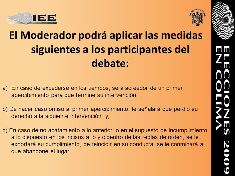 El Moderador podrá aplicar las medidas siguientes a los participantes del debate: