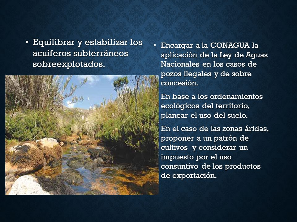 Equilibrar y estabilizar los acuíferos subterráneos sobreexplotados.