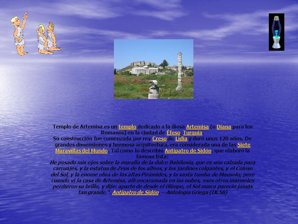 Templo de Artemisa es un templo dedicado a la diosa Artemisa (o Diana para los Romanos) en la ciudad de Éfeso, Turquía.