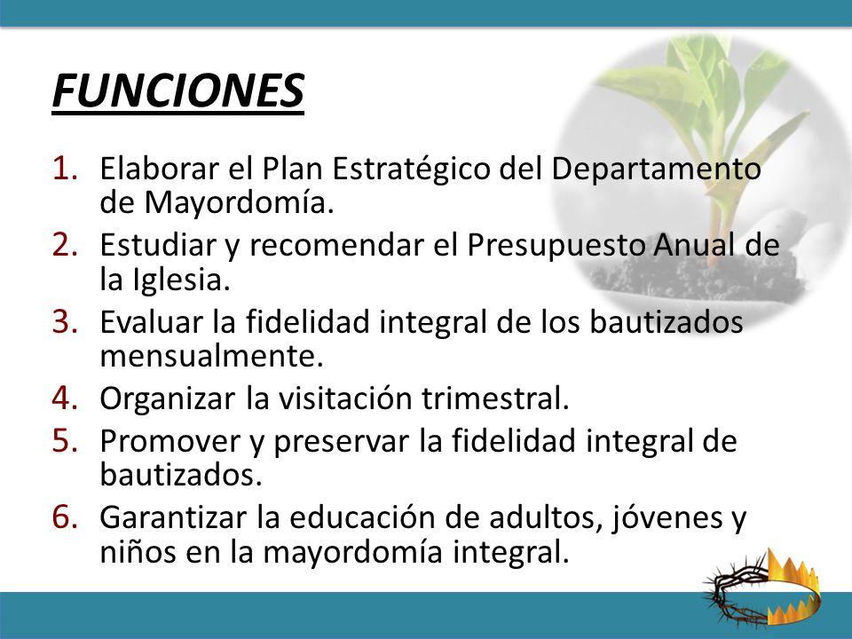 FUNCIONES Elaborar el Plan Estratégico del Departamento de Mayordomía.