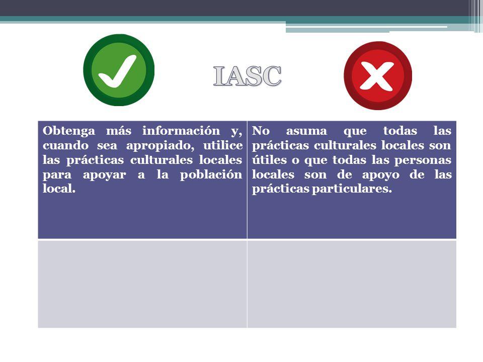 IASC Obtenga más información y, cuando sea apropiado, utilice las prácticas culturales locales para apoyar a la población local.