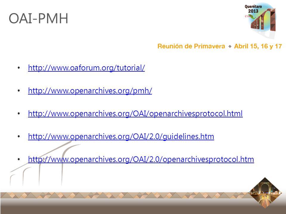 OAI-PMH http://www.oaforum.org/tutorial/