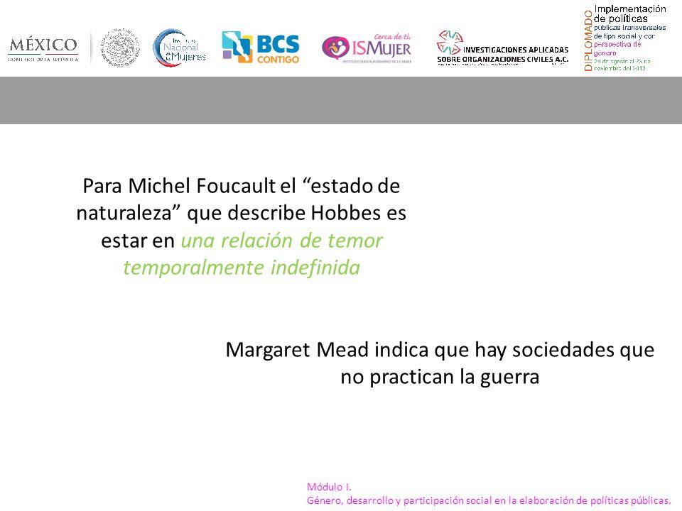 Margaret Mead indica que hay sociedades que no practican la guerra