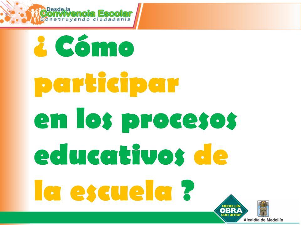 ¿ Cómo participar en los procesos educativos de la escuela